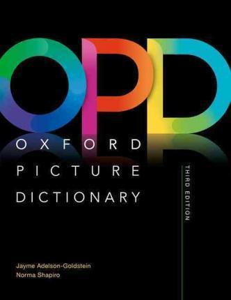 OXFORD PICTURE DICTIONARY: MONOLINGUAL (AMERICAN ENGLISH) DICTIONARY : PICTURE THE JOURNEY TO SUCCESS