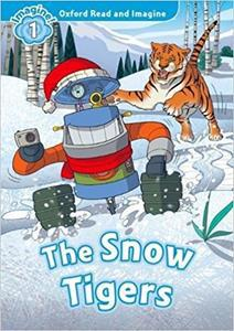 OXFORD READ AND IMAGINE (1): THE SNOW TIGERS