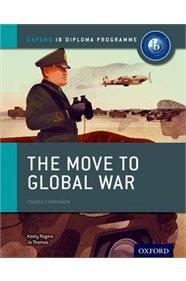 OXFORD IB - THE MOVE TO GLOBAL WAR - IB HISTORY COURSE