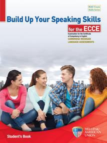 BUILD UP YOUR SPEAKING SKILLS FOR THE ECCE