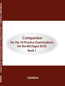 * 10 PRACTICE EXAM FOR ECCE 1 COMPANION