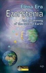 EZERSTENIA, THE AWAKENING OF THE SECOND EARTH